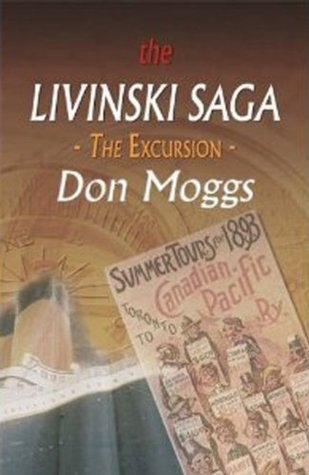 The Livinksi Saga: The Excursion (Livinski Saga)  by  Don Moggs