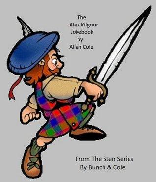 The Alex Kilgour Joke Book  by  Allan Cole