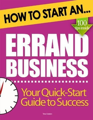 How to Start an Errand Business: Essential Start Up Tips to Boost Your Errand Business Success Tina Creston