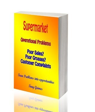 Successful Supermarket Business  by  Tony Grimes