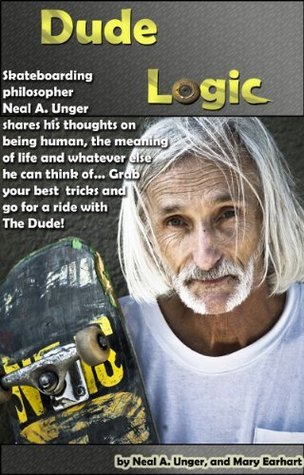 Dude Logic  by  Neal Unger