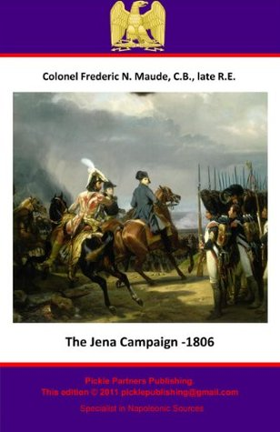 The Jena Campaign, 1806  by  Frederic Natusch Maude