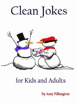 Clean Jokes for Kids and Adults Amy Pilkington