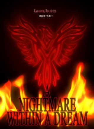 A Nightmare Within A Dream (Katy Lily Series)  by  Katherine Rochholz