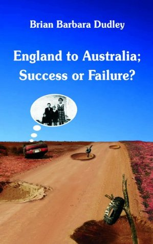 England to Australia: Success or Failure?  by  Brian Dudley