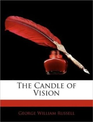Candle Of Vision  by  George William Russell