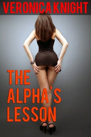 The Alphas Lesson  by  Veronica Knight