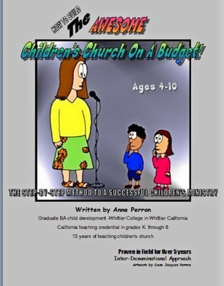 How To Build The Awesome Childrens Church On A Budget  by  Anne Perron