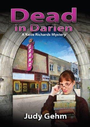 Dead In Darien: A katie Richards Mystery  by  Judy Gehm