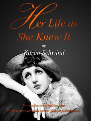 Her Life as She Knew It Karen Schwind