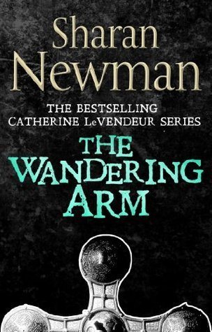 The Wandering Arm: Number 3 in series  by  Sharan Newman