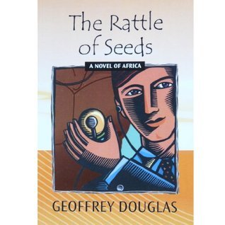 The Rattle of Seeds Geoffrey Douglas