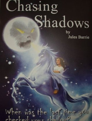 Chasing Shadows Jules Barrie