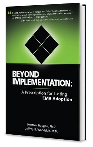 Beyond Implementation: A Prescription For Lasting Emr Adoption Heather A. Haugen