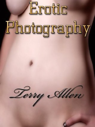 Erotic Photography  by  Terry Allen