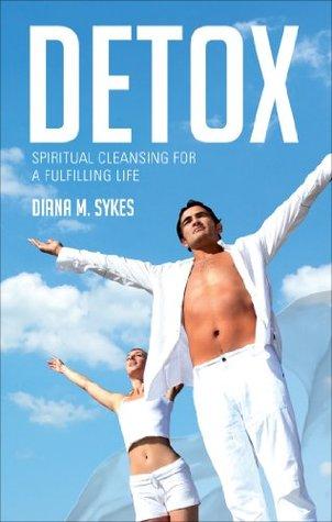Detox  by  Diana M. Sykes