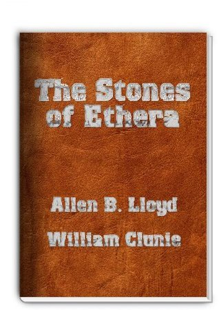 The Stones of Ethera William Clunie