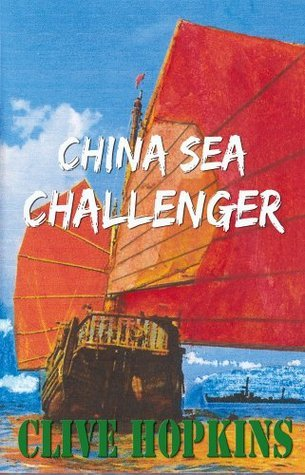 China Sea Challenger  by  Clive Hopkins