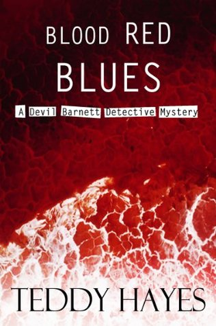 Blood Red Blues (Devil Barnett Detective Series)  by  Teddy Hayes