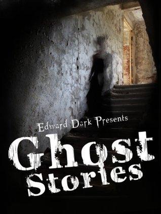 Ghost Stories Edward Dark