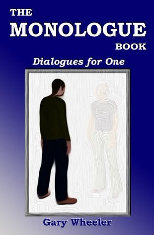 The Monologue Book Gary Wheeler