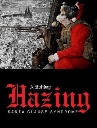 A Holiday Hazing, Santa Clause Syndrome  by  Ethan Indigo Smith