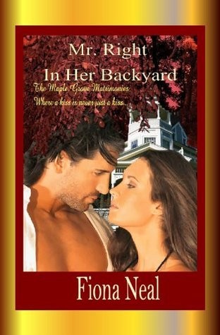 Mr. Right In Her Backyard Fiona Neal