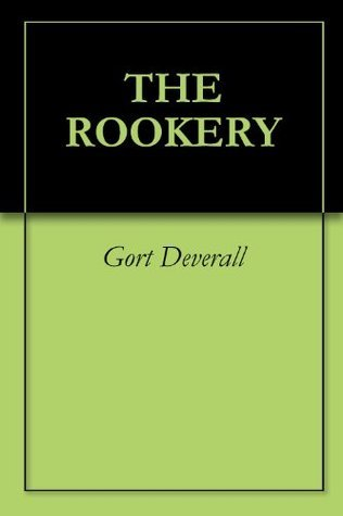The Rookery  by  Gort Deverall