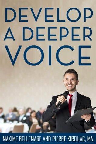 Develop a Deeper voice Maxime Bellemare
