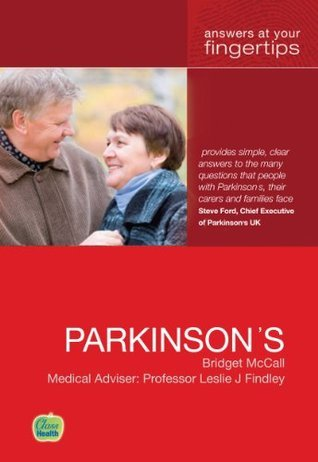 Parkinsons: Answers at your fingertips Bridget McCall