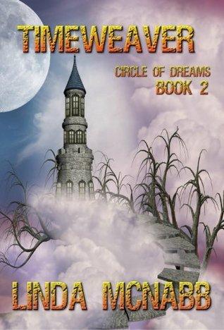 Timeweaver (Circle of Dreams, #2)  by  Linda McNabb