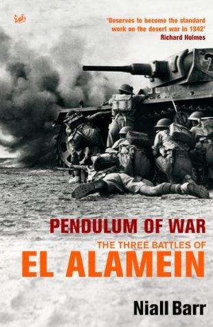 Pendulum Of War: Three Battles at El Alamein  by  Niall Barr