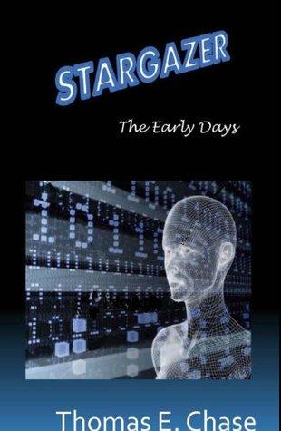 Stargazer: The Early Days Thomas Chase