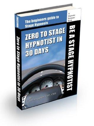 Zero To Stage Hypnotist in 30 Days (1) John Cressman
