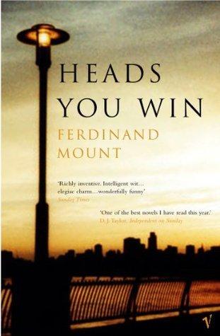 Heads You Win  by  Ferdinand Mount