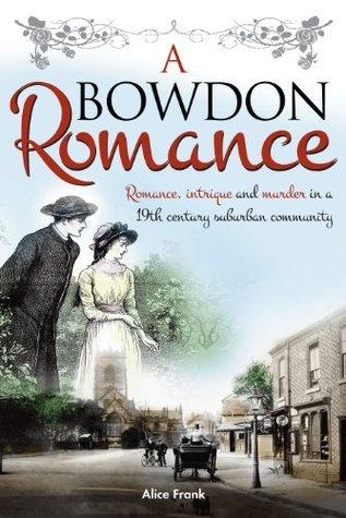 A Bowdon Romance  by  Alice Frank