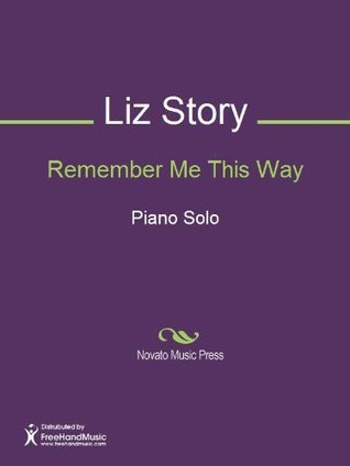 Remember Me This Way  by  Liz Story