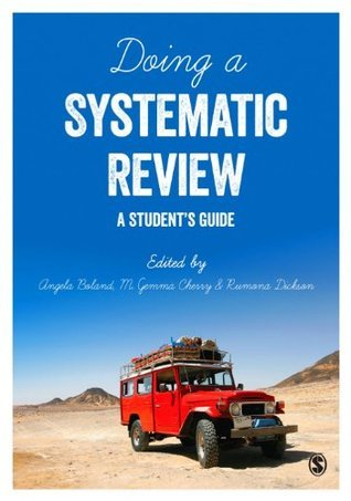 Doing a Systematic Review: A Students Guide  by  Angela Boland