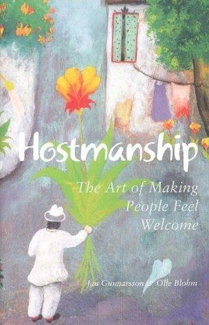 Hostmanship - The Art of Making People Feel Welcome Jan Gunnarsson