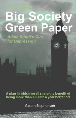 The Unofficial Big Society Green Paper  by  Gareth Stephenson