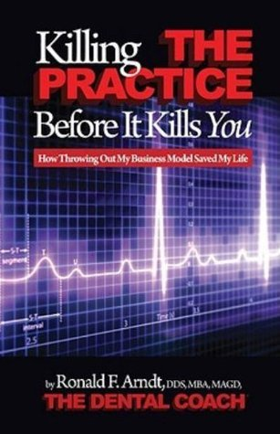 Killing The Practice Before It Kills You Ronald Arndt