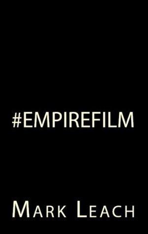 #Empirefilm  by  Mark Leach