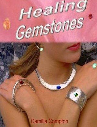 Healing Gemstones  by  Camilla Compton