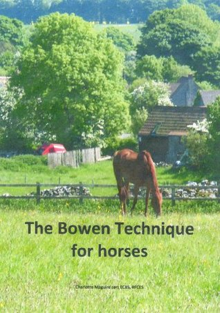 The Bowen Technique for Horses  by  Charlotte Maguire