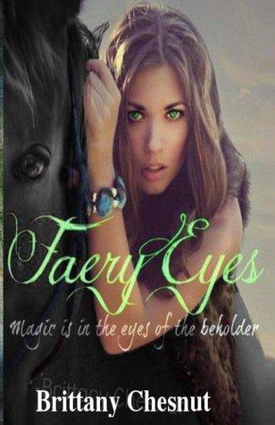 Faery Eyes  by  Brittany Chesnut