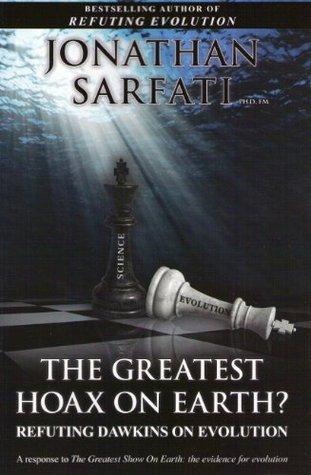 The Greatest Hoax On Earth? Refuting Dawkins On Evolution  by  Jonathan C. Smith