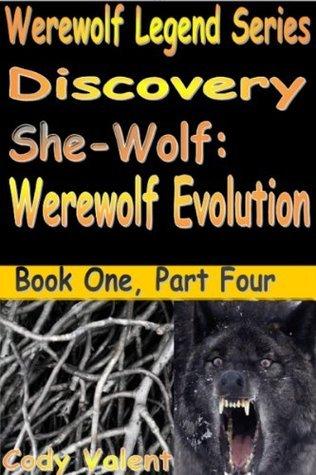 Discovery (She-Wolf Werewolf Evolution (Werewolf Legend Series)) Cody Valent
