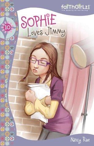 Sophie Loves Jimmy  by  Nancy Rue