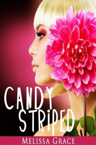 Candy Striped  by  Melissa Grace