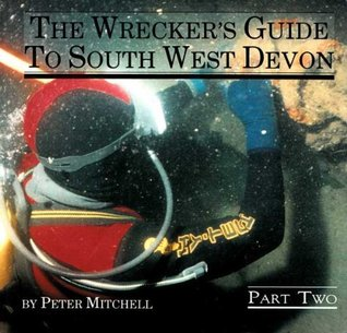 The Wreckers Guide To South West Devon Part 2 Peter Mitchell